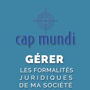 GERER LES FORMALITES JURIDIQUES DE MA SOCIETE